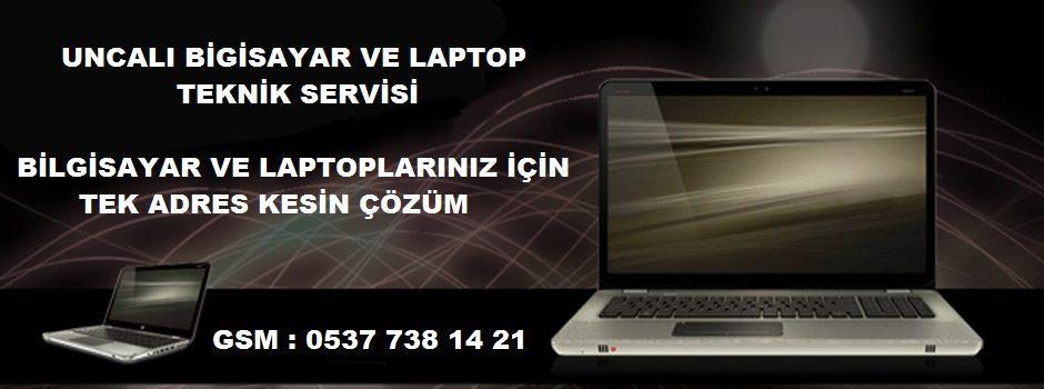 Uncalı bilgisayar ve laptop teknik servisi